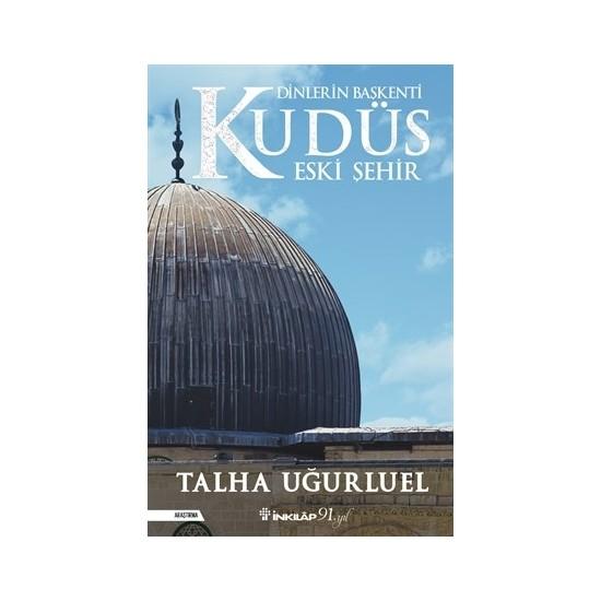 Dinlerin Başkenti Kudüs Eski Şehir - Talha Uğurluel