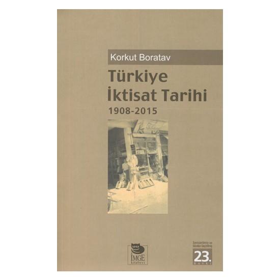 Türkiye İktisat Tarihi 1908-2015 - Korkut Boratav