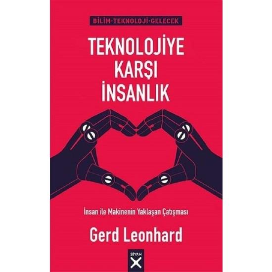 Teknolojiye Karşı İnsanlık - Gerd Leonhard