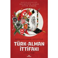 Savaşanların Gözüyle Türk Alman İttifakı 1914-1918