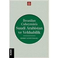 İhvan'dan Cuheyman'a Suudi Arabistan Ve Vehhabilik - M. Ali Büyükkara