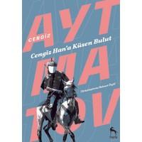 Cengiz Han'a Küsen Bulut - Cengiz Aytmatov
