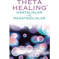 Theta Healing-Hastalıklar Ve Rahatsızlıklar - Vianna Stibal