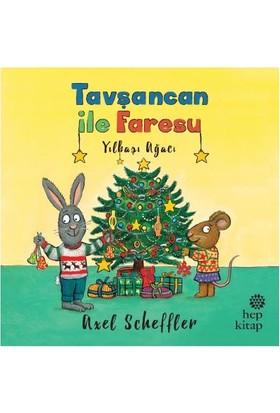 Tavşancan İle Faresu Yılbaşı Ağacı - Axel Scheffler