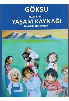 Göksu İnsanlarımız Yaşam Kaynağı Çocuklar Acı Çekmesin