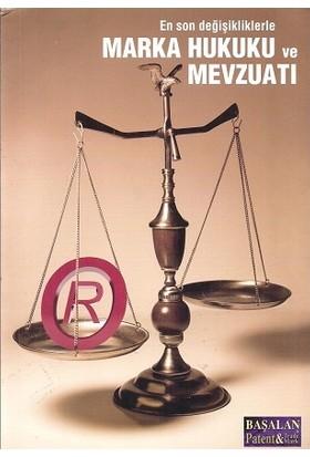 En Son Değişikliklerle Marka Hukuk Ve Mevzuatı
