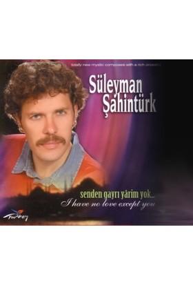 Süleyman Şahintürk - Senden Gayrı Yarim Yok - Albüm - Cd