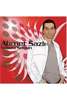 Ahmet Sazlı - Sebebi Sensin - Albüm - Cd