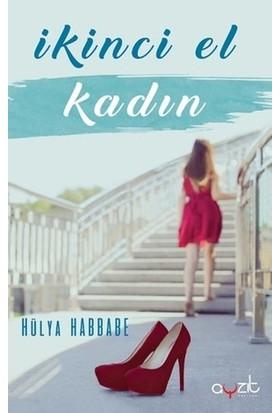 İkinci El Kadın - Hülya Habbabe