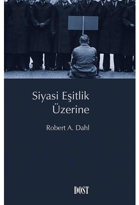Siyasi Eşitlik Üzerine - Robert A. Dahl
