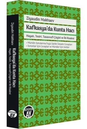 Kafkasya'da Kunta Hacı - Ziyaudin Makhaev