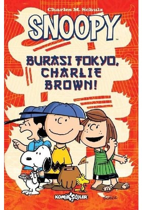 Snoopy:Burası Tokyo Charlie Brown - Charles M. Schulz