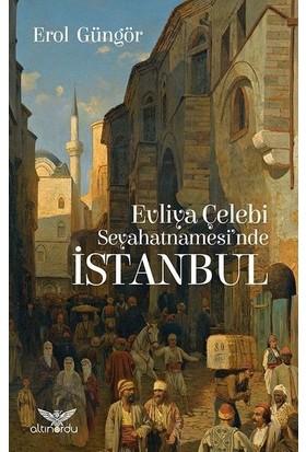 Evliya Çelebi Seyahatnamesinde İstanbul - Erol Gümgör