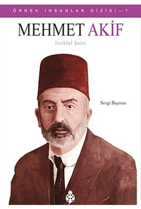 Mehmet Akif İstiklal Şairi - Sevgi Başman