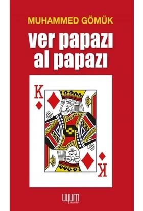 Ver Papazı Al Papazı - Muhammed Gömük