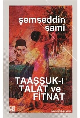 Taaşşukı Talat Ve Fitnat (Sadeleştirilmiş Metin) - Şemseddin Sami