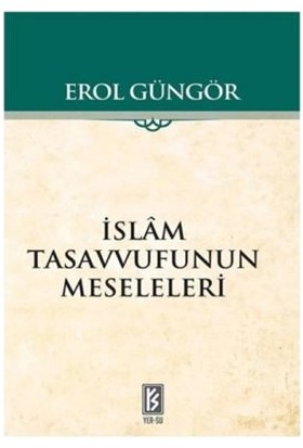 İslam Tasavvufunun Meseleleri - Erol Güngör