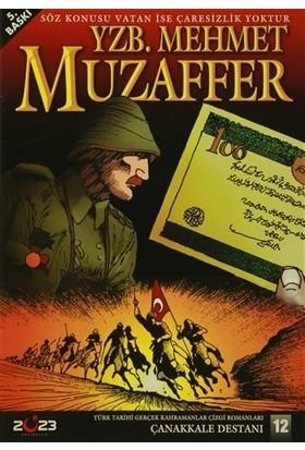 Çanakkale Destanı 12 Yzb. Mehmet Muzaffer - Osman Arslan