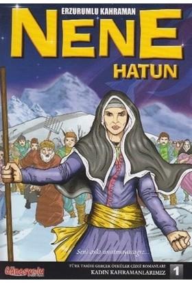 Nene Hatun - Erzurumlu Kahraman - Suat Turgut