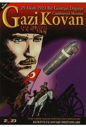 Cumhuriyet Mermisi Gazi Kovan - 29 Ekim 1923 Bir Güneşin Doğuşu - Kolektif