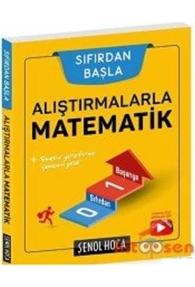 Şenol Hoca Yayınları Alıştırmalarla Matematik 2019 Yeni Müfredat