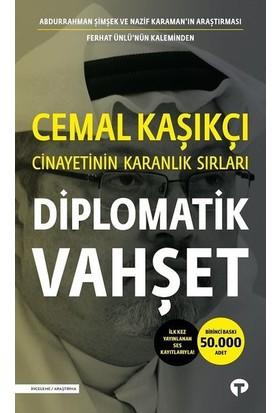 Diplomatik Vahşet-Cemal Kaşıkçı Cinayetinin Karanlık Sırları - Ferhat Ünlü - Abdurrahman Şimşek - Nazif Karaman