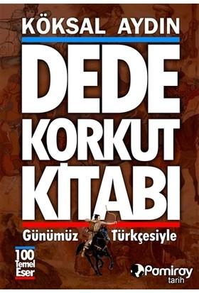 Dede Korkut Kitabı (Günümüz Türkçesiyle) - Köksal Aydın
