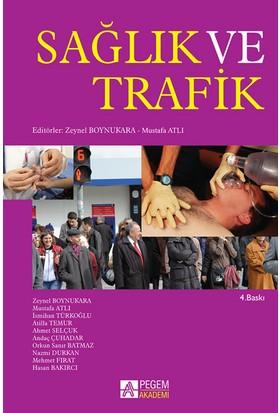 Sağlık ve Trafik - Zeynel Boynukara
