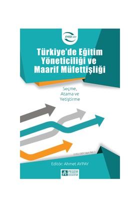 Türkiye' de Eğitim Yöneticiliği ve Maarif Müfettişliği - Ahmet Aypay