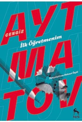İlk Öğretmenim - Cengiz Aytmatov