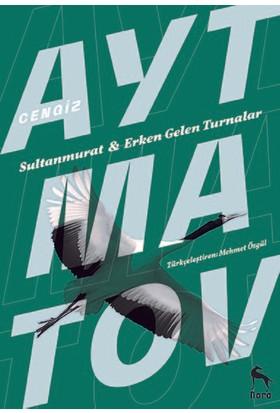 Erken Gelen Turnalar: Sultan Murat - Cengiz Aytmatov