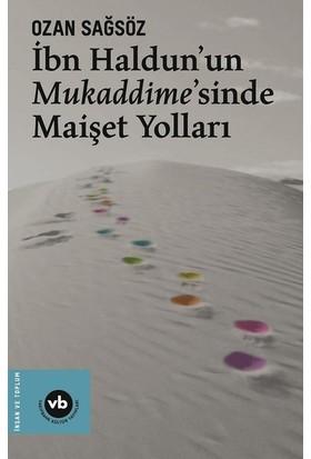 İbn Haldun'un Mukaddime'sinde Maişet Yolları - Ozan Sağsöz