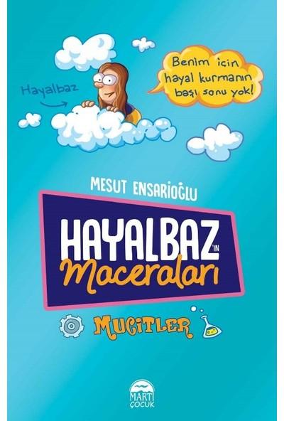 Hayalbaz'In Maceraları 2 Mucitler - Mesut Ensarioğlu