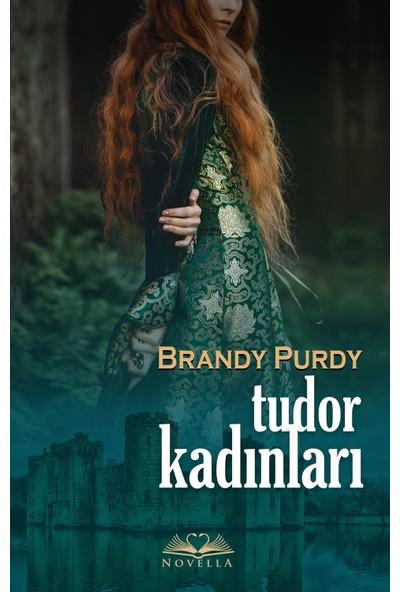 Tudor Kadınları - Brandy Purdy