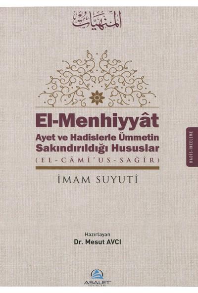 Elmenhiyyat Ayet Ve Hadislerle Ümmetin Sakındırıldığı Hususlar (Elcami'Ussagir) - İmam Suyuti