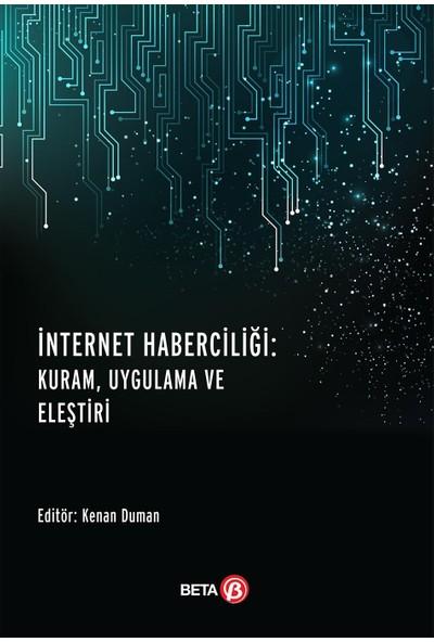İnternet Haberciliği : Kuram, Uygulama Ve Eleştiri - Kenan Duman