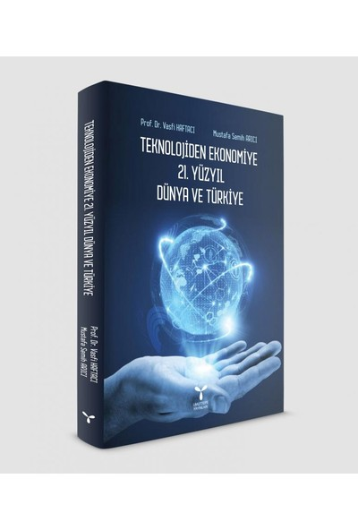 Teknolojiden Ekonomiye 21.Yüzyıl Dünya Ve Türkiye