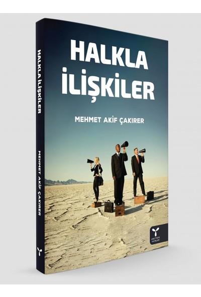 Halkla İlişkiler - Mehmet Akif Çakırer