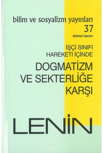 Dogmatizm Ve Sekterliğe Karşı - Lenin