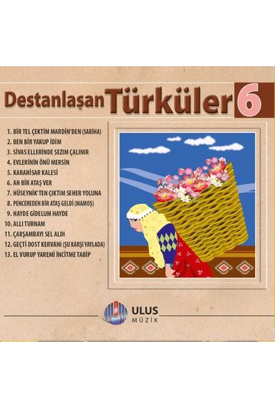 Destanlaşan Türküler