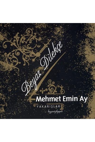 Mehmet Emin Ay - Beyaz Dilekçe / Yakarışlar Albüm -Cd