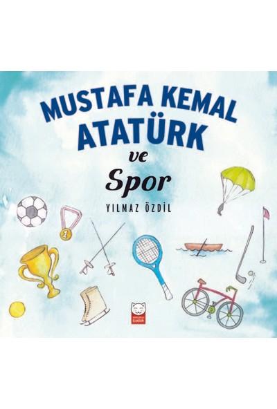 Mustafa Kemal Atatürk Ve Spor - Yılmaz Özdil