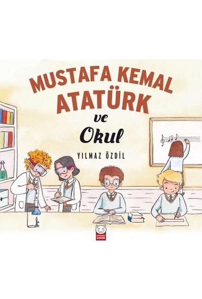 Mustafa Kemal Atatürk Ve Okul - Yılmaz Özdil