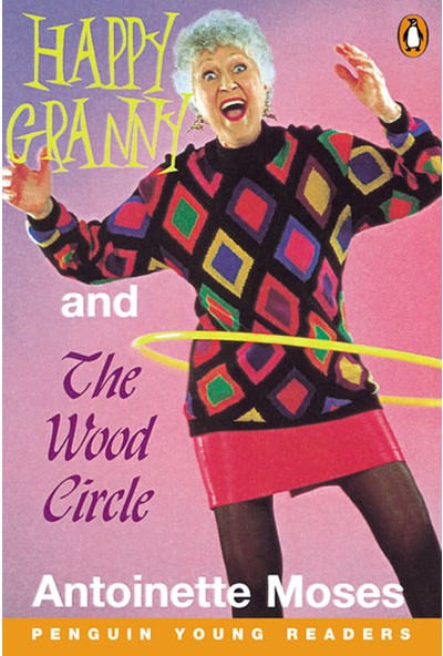 Happy Granny And The Wood Circle - Penguin Young Readers Level 3