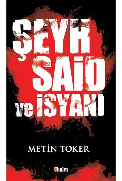 Şeyh Said Ve İsyanı - Metin Toker