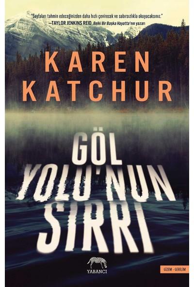 Göl Yolu'nun Sırrı - Karen Katchur