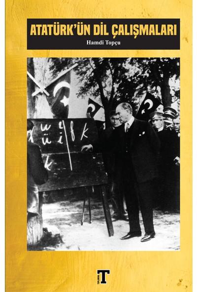 Atatürk'ün Dil Çalışmaları - Hamdi Topçu