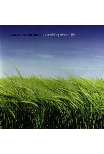 Hamza Robertson - Something About Life - Albüm - Cd