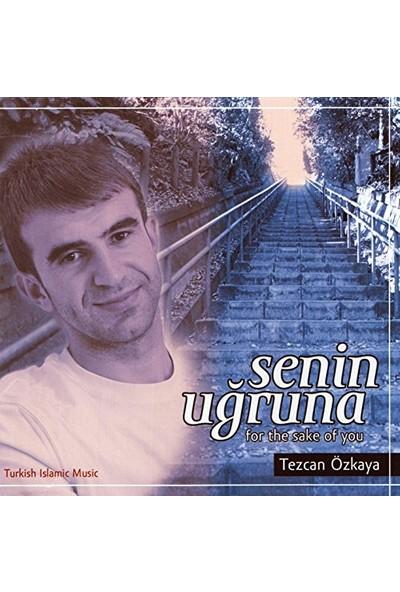Tezcan Özkaya - Senin Uğruna - For The Sake Of You - Albüm -Cd