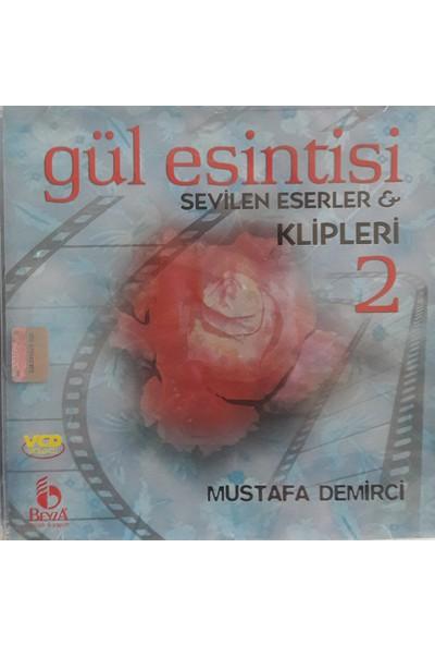 Mustafa Demirci - Gül Esintisi - Sevilen Eserler & Klipleri - 2 - Albüm - Vcd